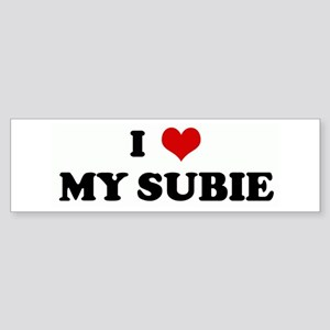 I Love MY SUBIE Bumper Sticker
