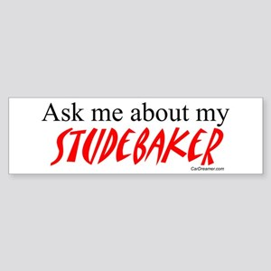 Ask Me About My Studebaker Bumper Sticker