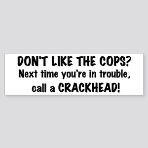 Call a Crackhead Bumper Sticker