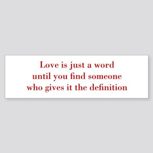 Love-is-just-a-word-BOD-RED Bumper Sticker