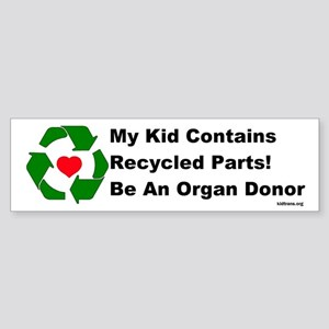 Bumper Sticker - my kids contains recycled parts