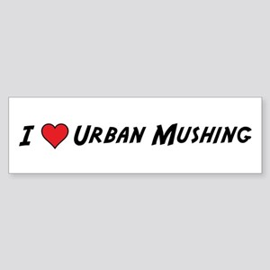 Love Urban Mushing Bumper Sticker