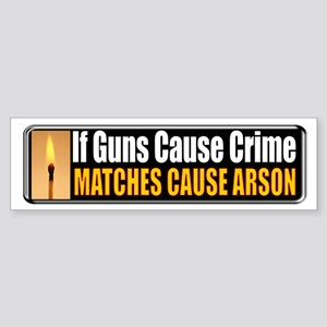 Guns and Arson Bumper Sticker