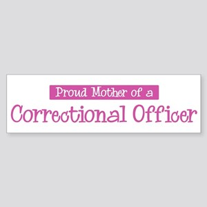 Proud Mother of Correctional Bumper Sticker