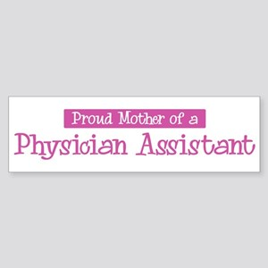 Proud Mother of Physician Ass Bumper Sticker