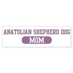 Anatolian Shepherd Dog Mom Bumper Sticker