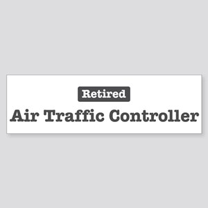 Retired Air Traffic Controlle Bumper Sticker