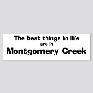 Montgomery Creek: Best Things Bumper Sticker