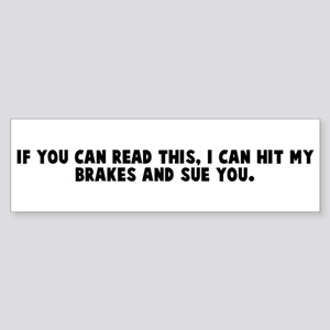 If you can read this I can hi Bumper Sticker