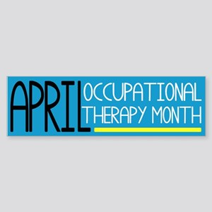 April Occupational Therapy Month Bumper Sticker