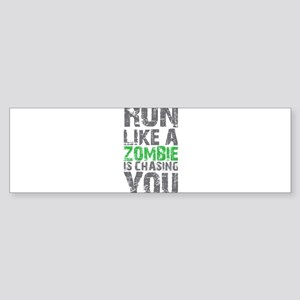 Run Like A Zombie Is Chasing You Sticker (Bumper)