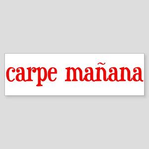 Carpe manana Bumper Sticker