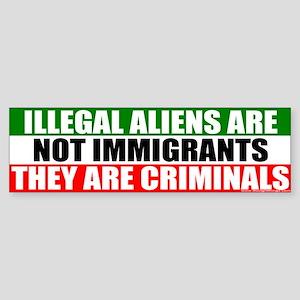 Illegal Means Criminal Bumper Sticker
