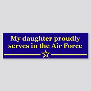 My daughter proudly serves Bumper Sticker
