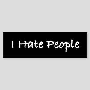 I Hate People (b) Bumper Sticker