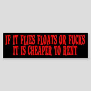 Cheaper To Rent Bumper Sticker