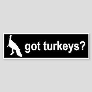 Got Turkeys? Bumper Sticker