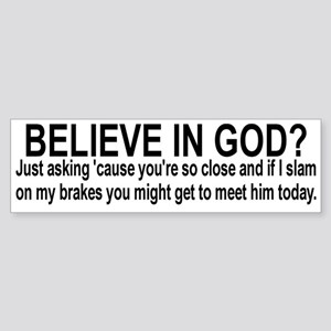 Do you believe? Sticker (Bumper)