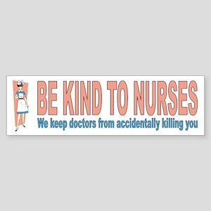 Be kind to nurses (bumper sticker)