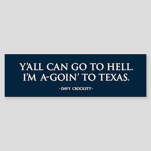 I'm a-goin' to TEXAS Bumper Sticker