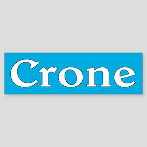 crone... Bumper Sticker