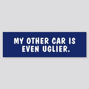 My other car is even uglier - bumpersticker