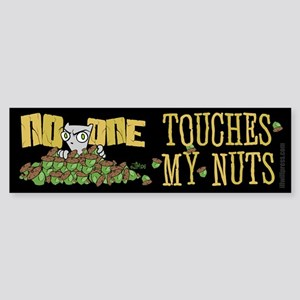No One Touches My Nuts Bumper Sticker