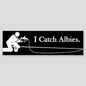 """""""I Catch Albies"""" Bumper Sticker"""