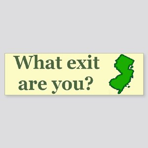What exit are you? Bumper Sticker