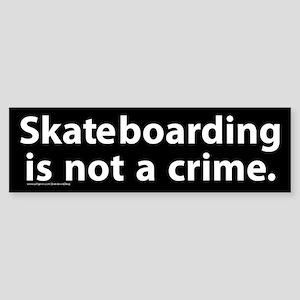 Skateboarding Is Not A Crime Bumper Sticker
