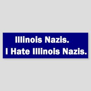 I Hate Illinois Nazis Bumper Sticker