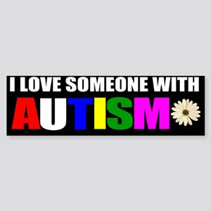 I love someone with autism 3 Sticker (Bumper)