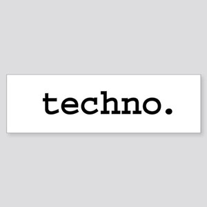 techno. Bumper Sticker