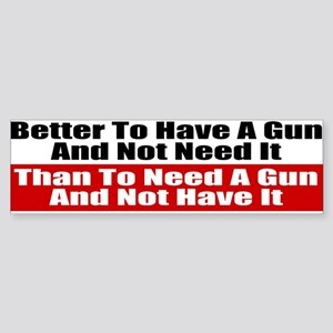 Better to Have a Gun Sticker (Bumper)