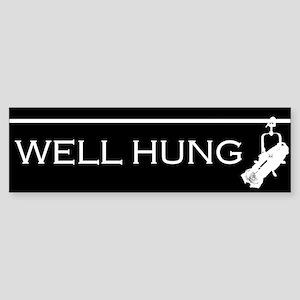 Well Hung Bumper Sticker