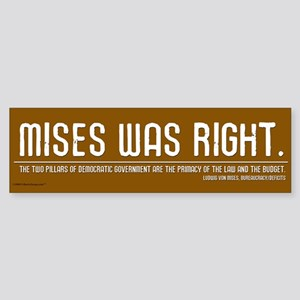 Mises Was Right Bumper Sticker