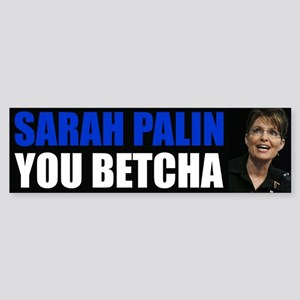 Sarah Palin You Betcha Sticker (Bumper)