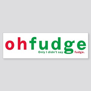 Oh Fudge Bumper Sticker