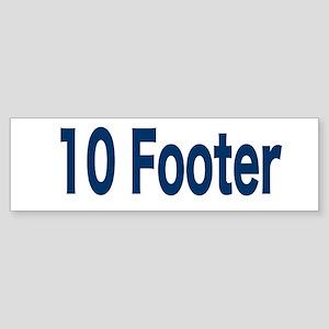 10 Footer Sticker (Bumper)