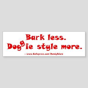 Bark Less Doggy Style More Sticker (Bumper)