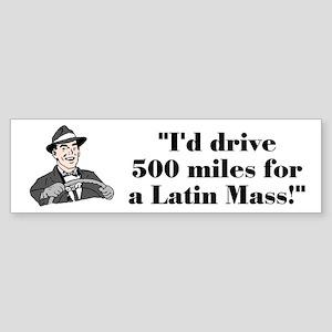500 Miles Bumper Sticker