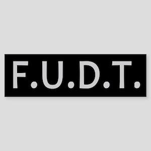 F.u.d.t. Bumper Sticker