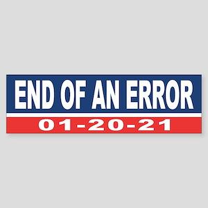End of an Error 2021 Bumper Sticker
