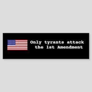 Tyrants Attack 1st Amendment Bumper Sticker