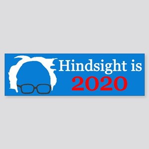 Bernie Hindsight Is 2020 Bumper Sticker