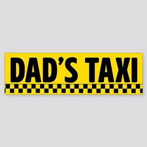 Dad's Taxi Bumper Sticker
