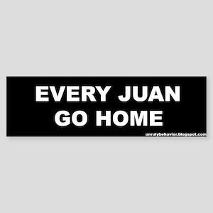 Every Juan Go Home Bumper Sticker