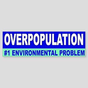 overpopulation... Bumper Sticker