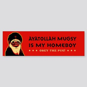 Ayatollah Mugsy is My Homeboy Bumper Sticker