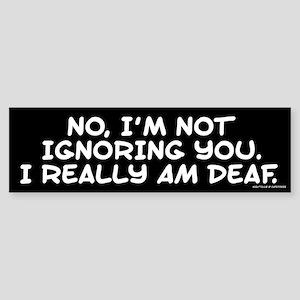 Really Am Deaf Sticker (Bumper)